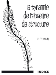 Tyrannie de l'absence de structure